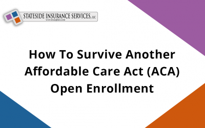 How To Survive Another Affordable Care Act (ACA) Open Enrollment