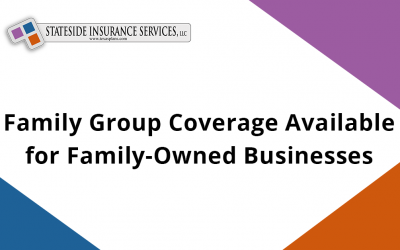 Family Group Coverage Available for Family-Owned Businesses