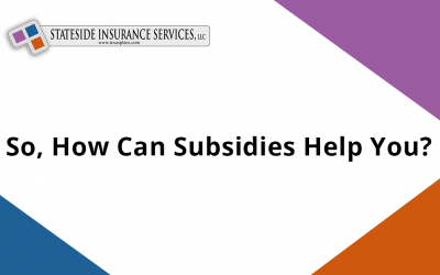So, How Can Subsidies Help You?
