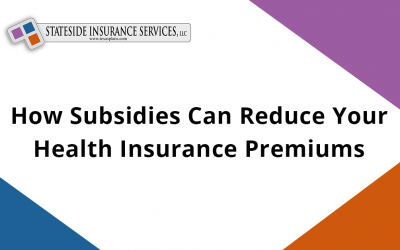 How Subsidies Can Reduce Your Health Insurance Premiums